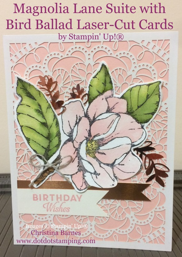 Magnolia Lane Suite with Bird Ballad Laser Cut Cards Christina Barnes Dot Dot Stamping 1