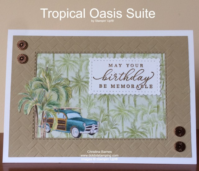 Tropical Oasis Suite by Stampin' Up! 2020 Christina Barnes Dot Dot Stamping 1